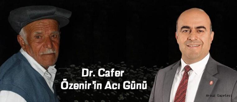 Dr. Cafer Özenir'in Acı Günü